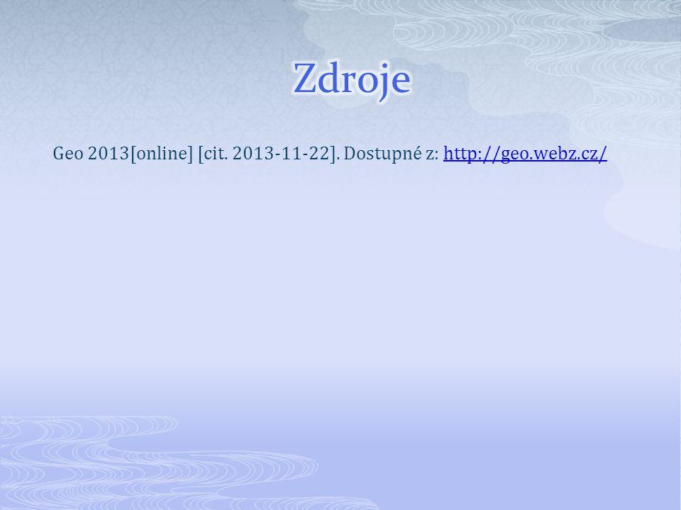 Zdroje Geo 2013[online] [cit. 2013-11-22]. Dostupné z: http://geo.webz.cz/